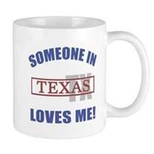 Someone In Texas Loves Me Mug