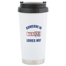 Someone In Texas Loves Me Travel Mug