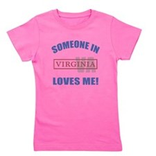Someone In Virginia Loves Me Girl's Tee