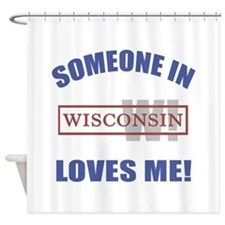 Someone In Wisconsin Loves Me Shower Curtain