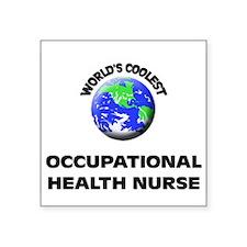 World's Coolest Occupational Health Nurse Sticker