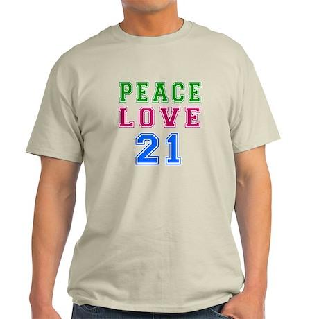 Peace Love 21 birthday designs Light T-Shirt