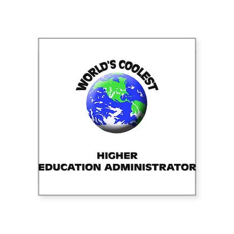 World's Coolest Higher Education Administrator Sti
