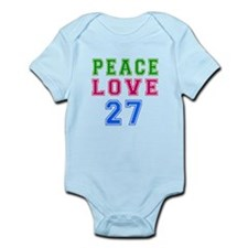Peace Love 27 birthday designs Infant Bodysuit