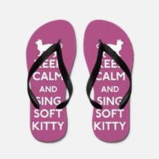Keep Calm and Sing Soft Kitty Flip Flops