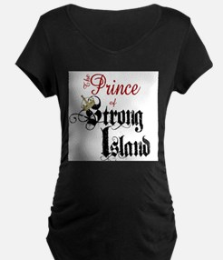 The Prince of Strong Island Maternity T-Shirt