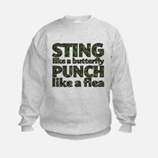 Sting like a butterfly Sweatshirt