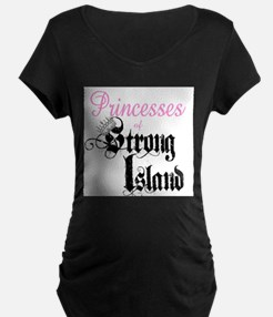 The Princess of Strong Island Maternity T-Shirt
