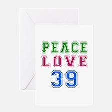 Peace Love 39 birthday designs Greeting Card