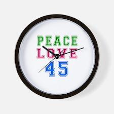 Peace Love 45 birthday designs Wall Clock