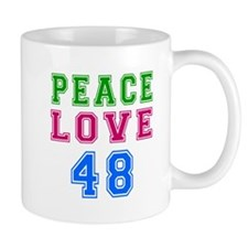 Peace Love 48 birthday designs Mug