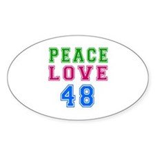 Peace Love 48 birthday designs Decal