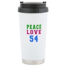 Peace Love 54 birthday designs Travel Mug