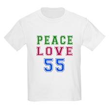 Peace Love 55 birthday designs T-Shirt