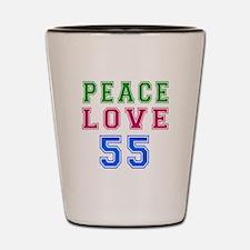 Peace Love 55 birthday designs Shot Glass