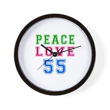 Peace Love 55 birthday designs Wall Clock
