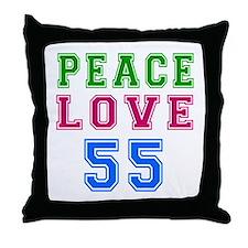 Peace Love 55 birthday designs Throw Pillow