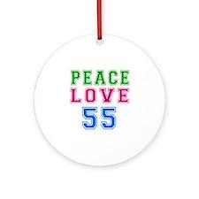 Peace Love 55 birthday designs Ornament (Round)