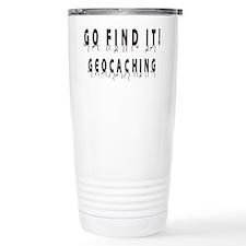 Geocaching: GO FIND IT! Travel Mug