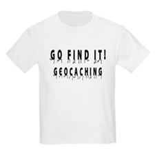 Geocaching: GO FIND IT! T-Shirt