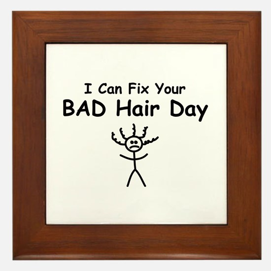 I Can Fix Your BAD Hair Day Framed Tile