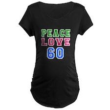 Peace Love 60 birthday designs T-Shirt