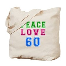 Peace Love 60 birthday designs Tote Bag