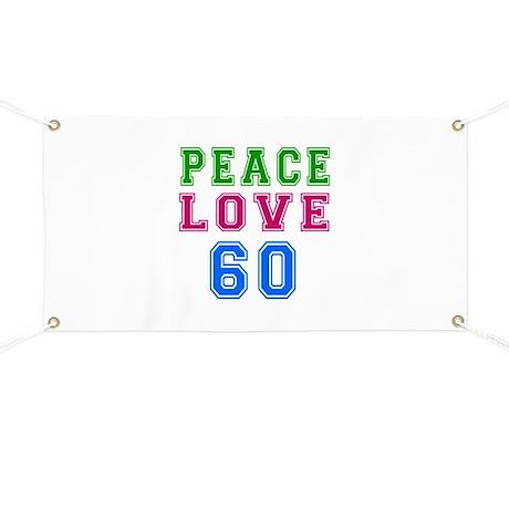 Peace Love 60 birthday designs Banner