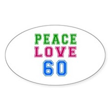 Peace Love 60 birthday designs Decal