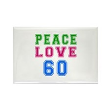 Peace Love 60 birthday designs Rectangle Magnet