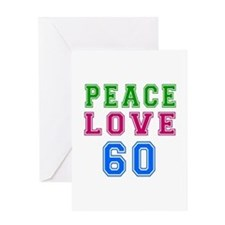 Peace Love 60 birthday designs Greeting Card