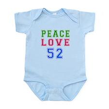 Peace Love 52 birthday designs Infant Bodysuit