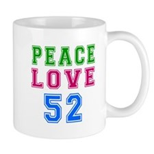 Peace Love 52 birthday designs Mug