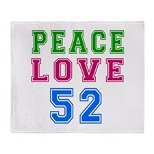 Peace Love 52 birthday designs Throw Blanket