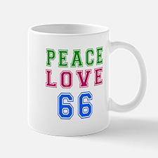 Peace Love 66 birthday designs Mug