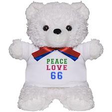 Peace Love 66 birthday designs Teddy Bear
