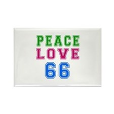 Peace Love 66 birthday designs Rectangle Magnet
