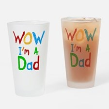 WOW I'm a Dad Drinking Glass