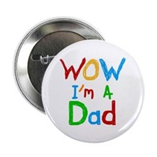 "WOW I'm a Dad 2.25"" Button"