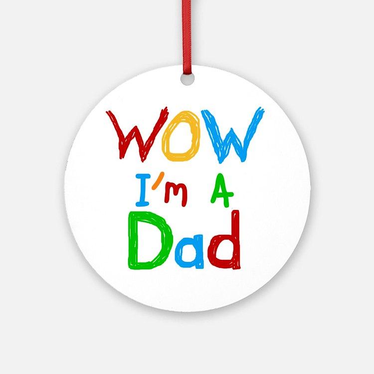 WOW I'm a Dad Ornament (Round)