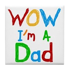 WOW I'm a Dad Tile Coaster
