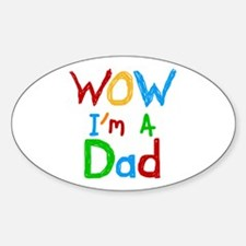 WOW I'm a Dad Sticker (Oval)