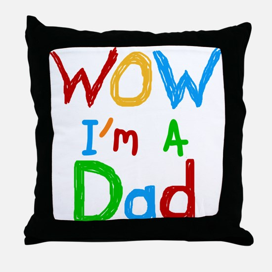 WOW I'm a Dad Throw Pillow