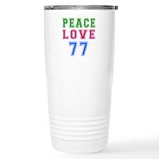 Peace Love 77 birthday designs Travel Mug