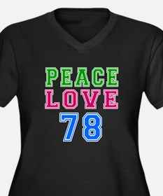 Peace Love 78 birthday designs Women's Plus Size V