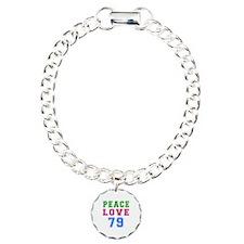Peace Love 79 birthday designs Bracelet