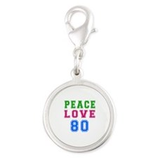 Peace Love 80 birthday designs Silver Round Charm