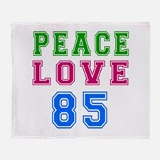 Peace Love 85 birthday designs Throw Blanket