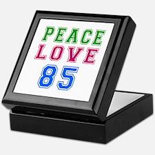 Peace Love 85 birthday designs Keepsake Box