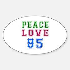 Peace Love 85 birthday designs Decal